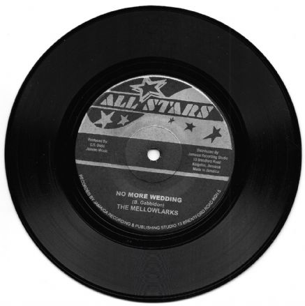 SALE ITEM - Mellowlarks - No More Wedding / Lite Of My Life (All Stars / Studio One) 7""